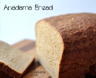 anadama bread on the creekside cook