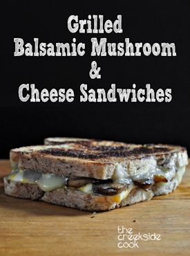 Grilled Balsamic Mushroom and Cheese Sandwiches on The Creekside Cook