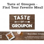 Taste of Groupon – Find Your Favorite Meal