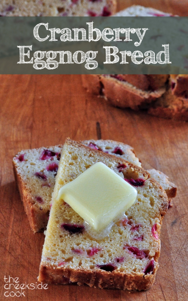 Cranberry Eggnog Bread on The Creekside Cook