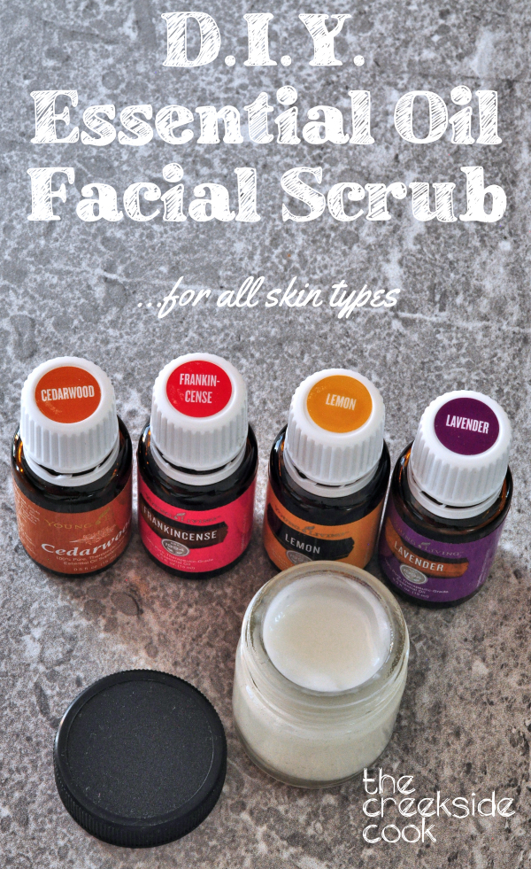 D.I.Y. Essential Oil Facial Scrub from the Creekside Cook